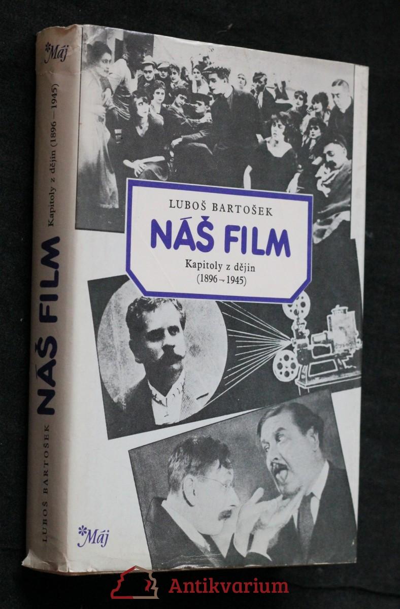 Náš film : kapitoly z dějin (1896-1945)