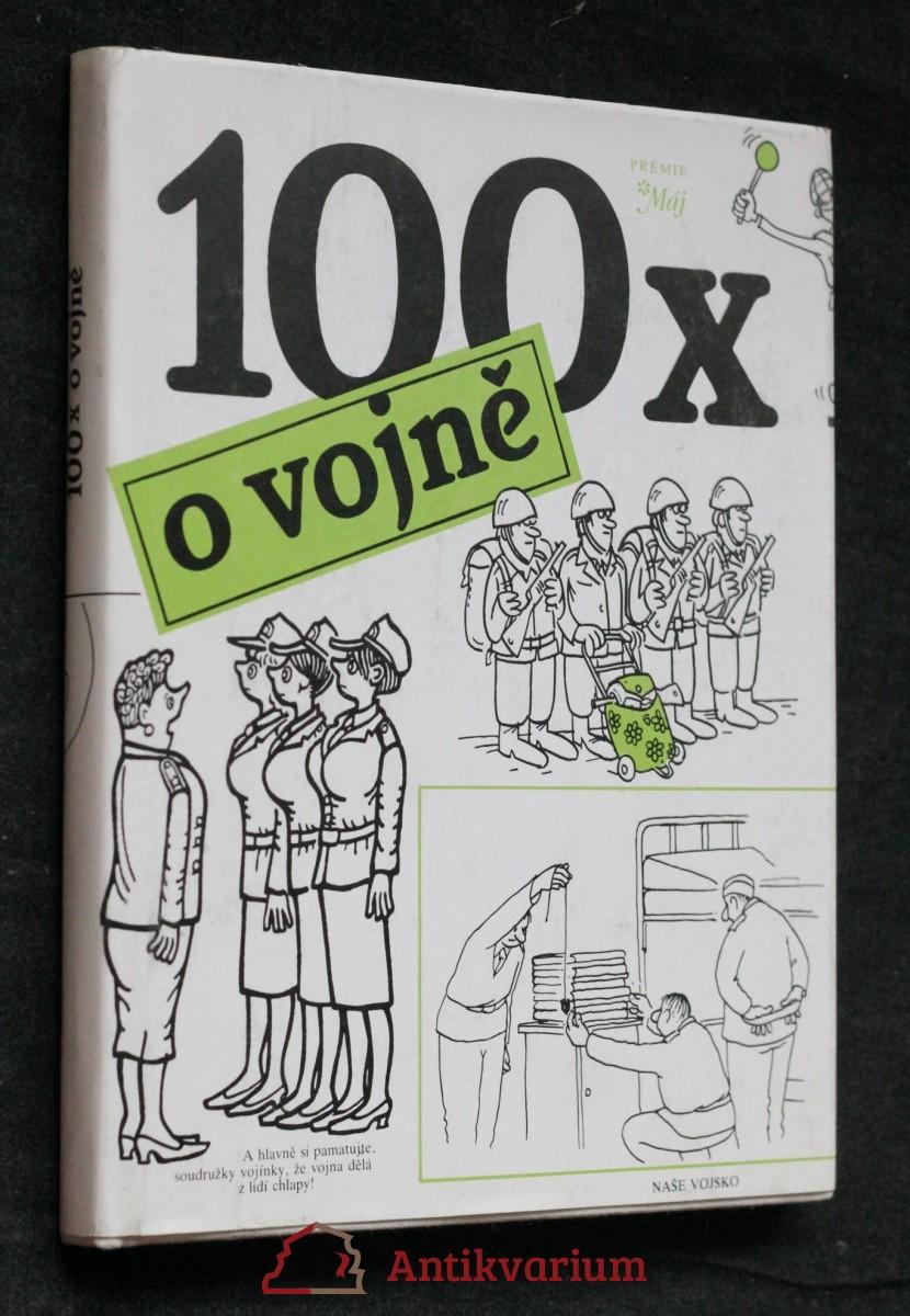 100x o vojně : [kniha kresleného humoru]