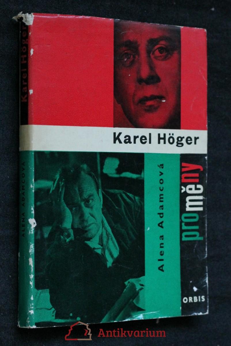 Karel Höger : [monografie]