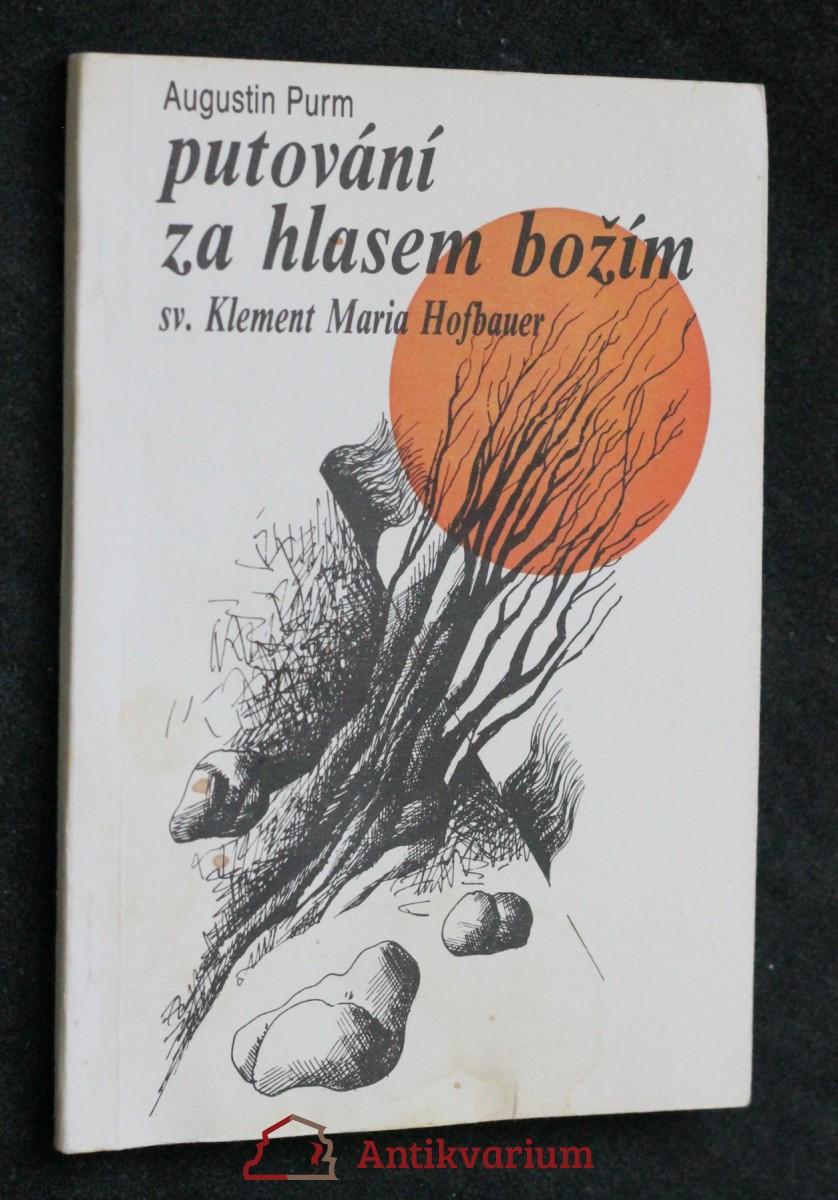 Putování za hlasem Božím : sv. Klement Maria Hofbauer