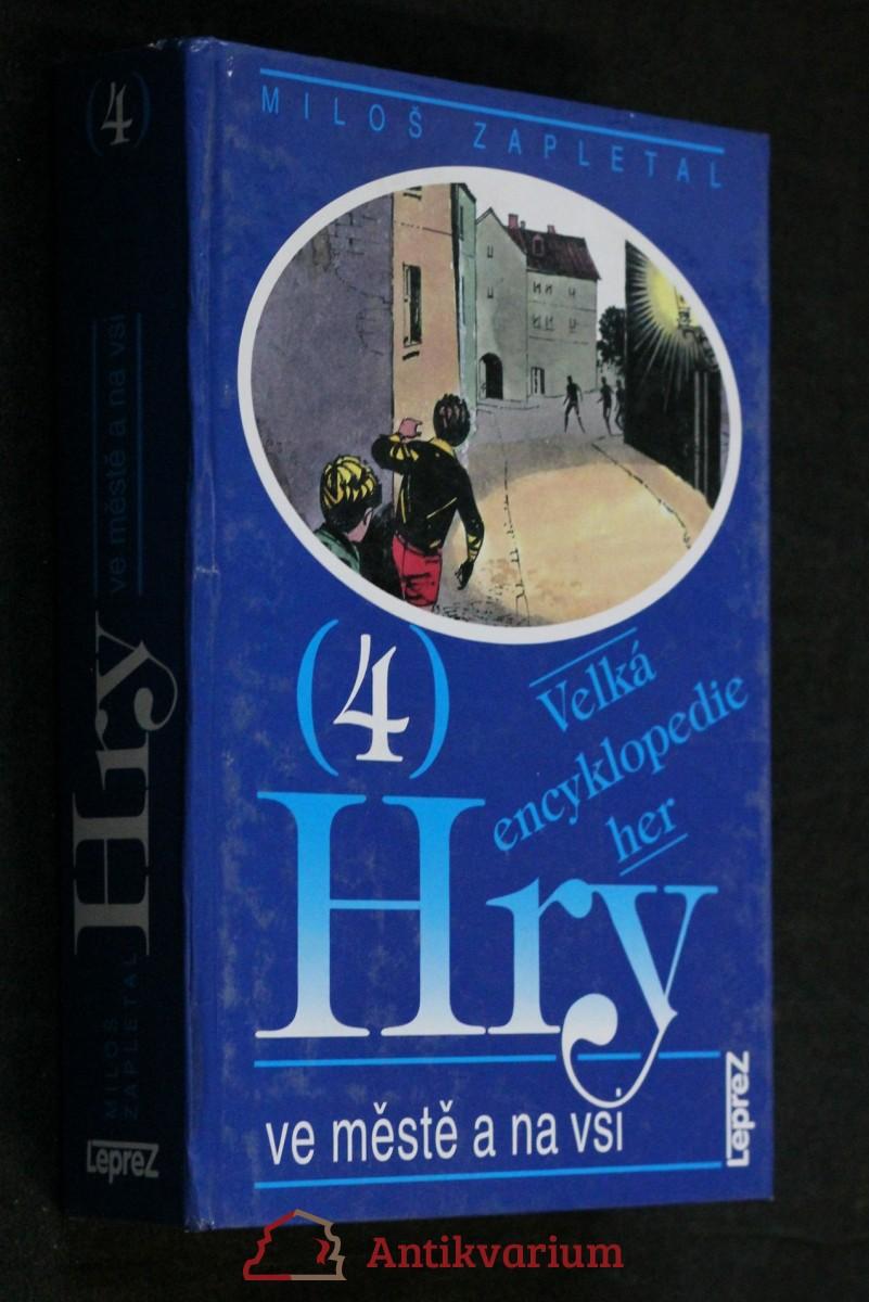 Velká encyklopedie her. 4, Hry ve městě a na vsi