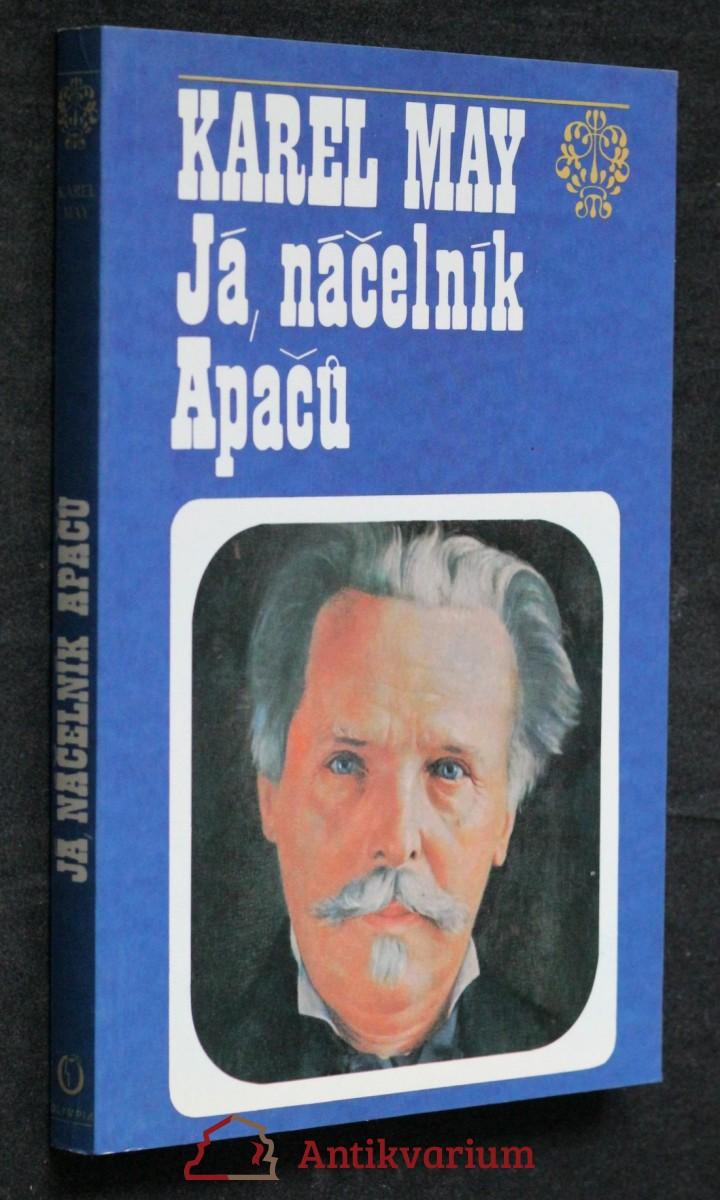 Já, náčelník Apačů : život a dílo Karla Maye