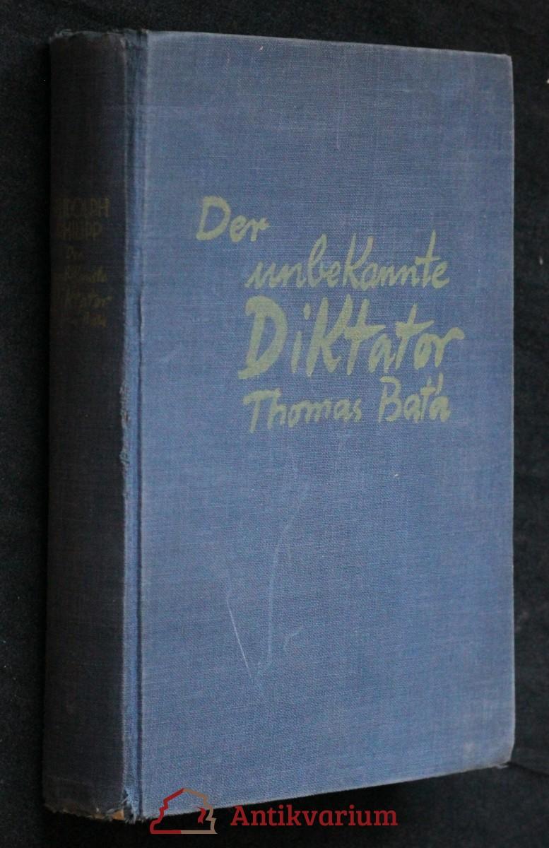 Der unbekannte diktator Thomas Baťa