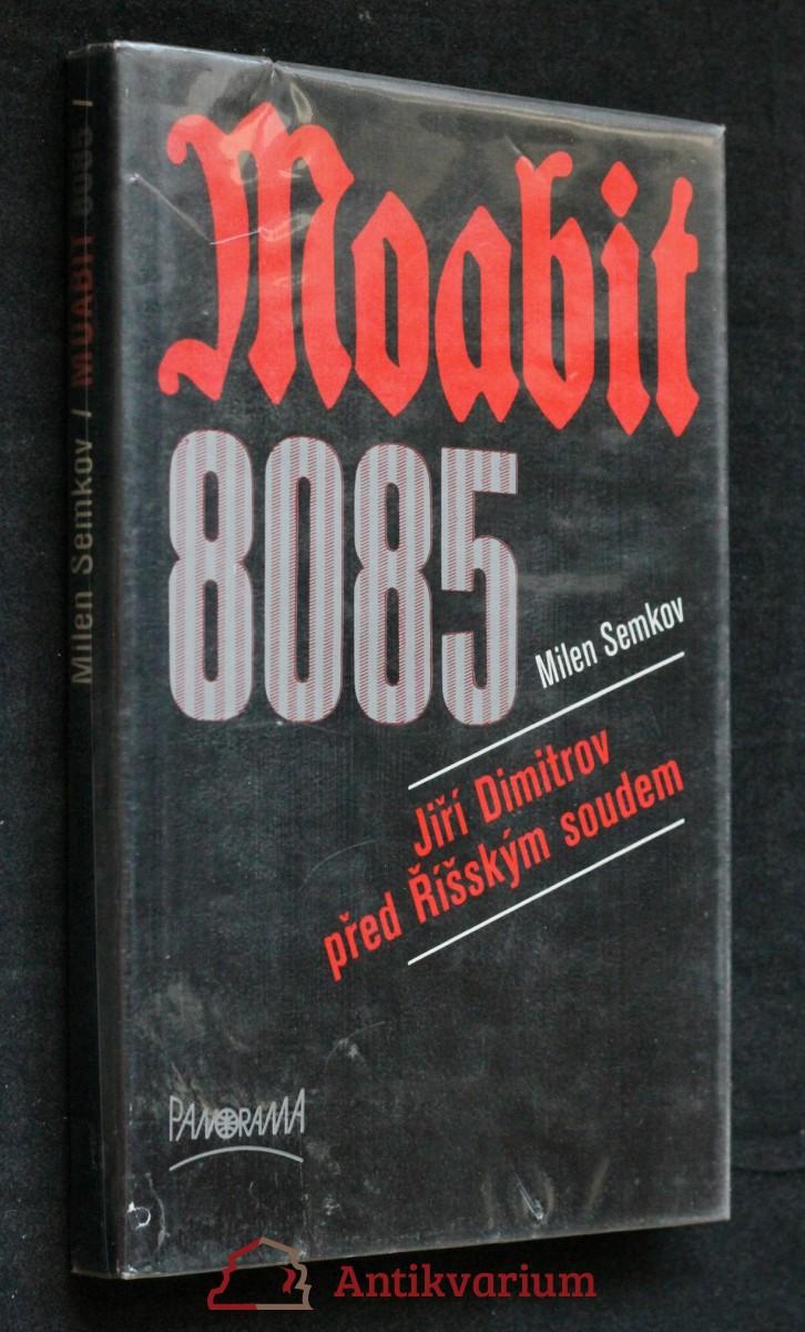 Moabit 8085 : Jiří Dimitrov před Říšským soudem
