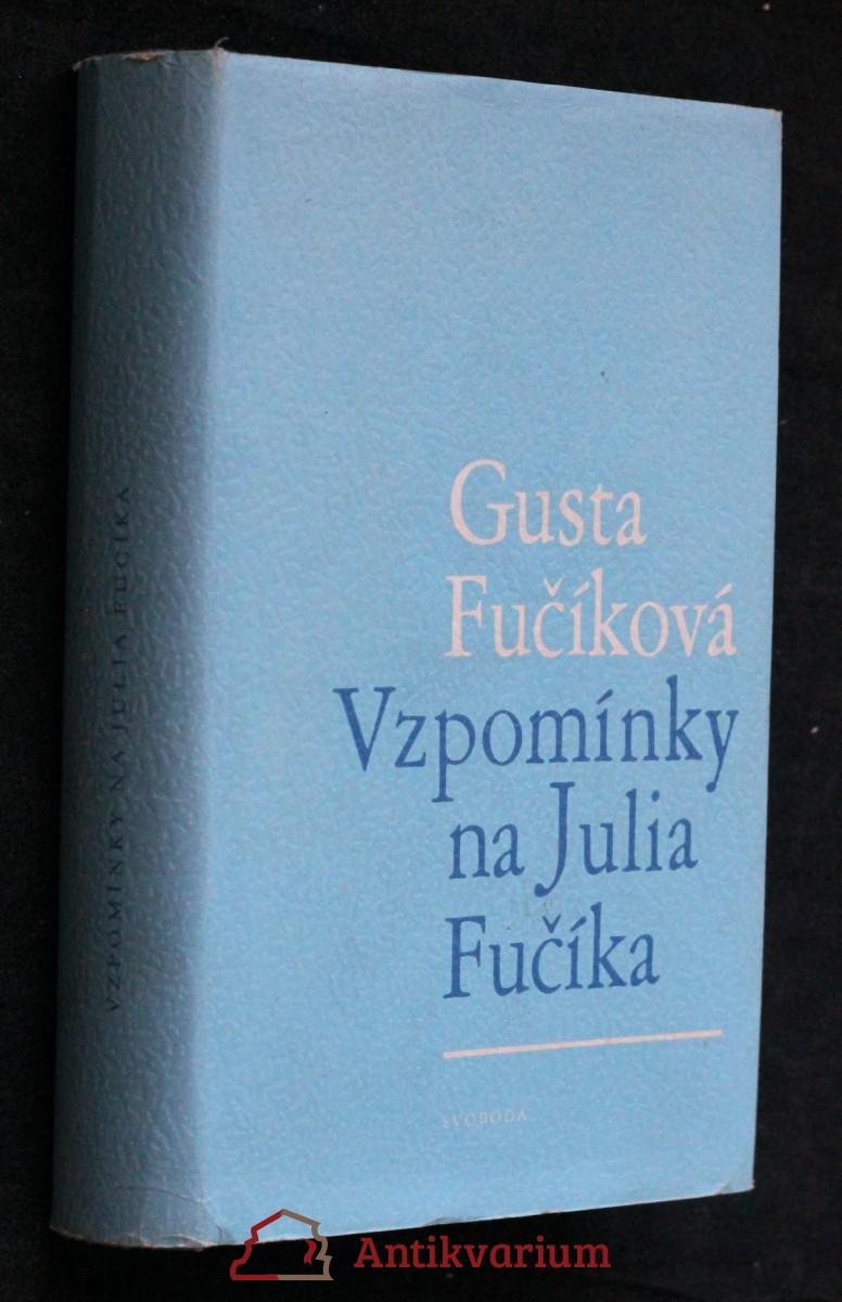 Vzpomínky na Julia Fučíka : 1939-1945