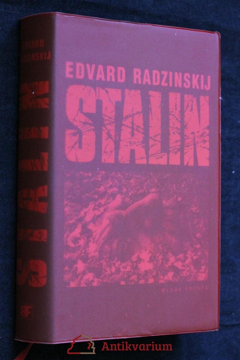 Stalin : zevrubný životopis založený na nových dokumentech z ruských tajných archivů