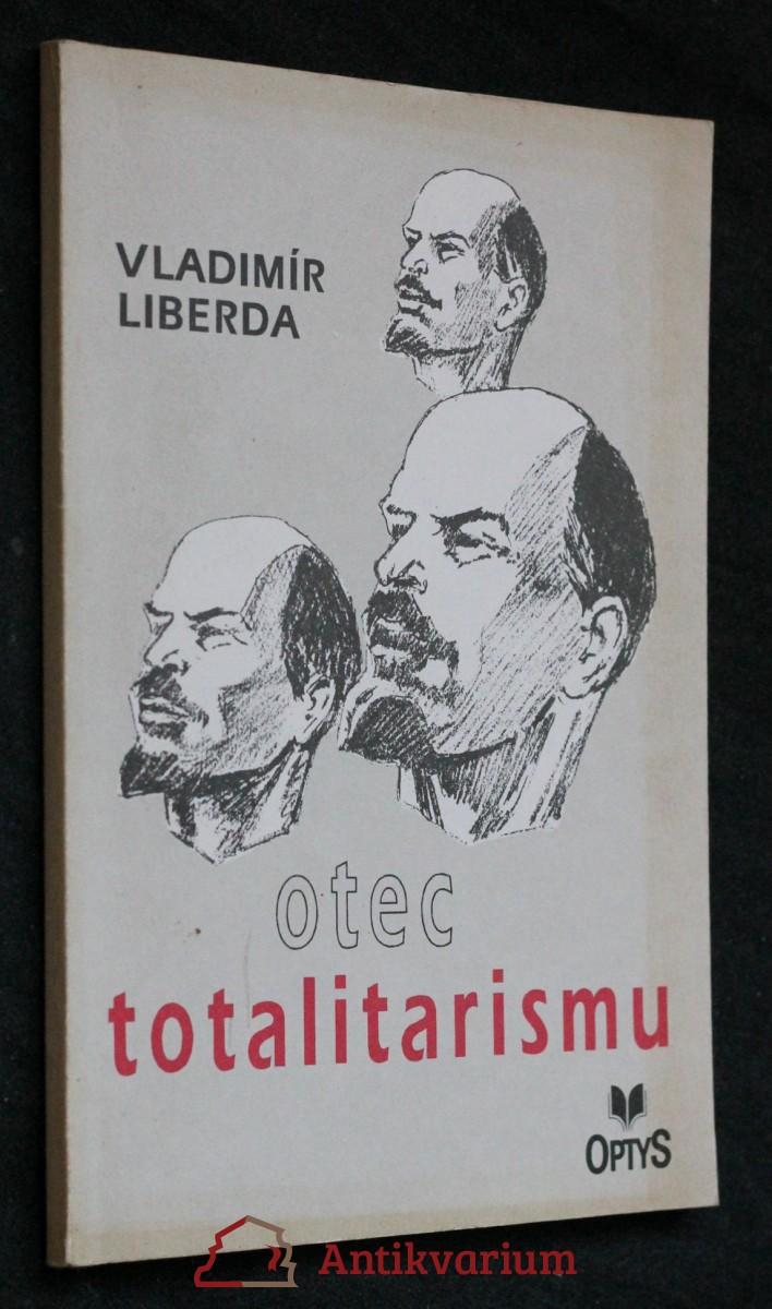 Otec totalitarismu : [O V. I. Leninovi]