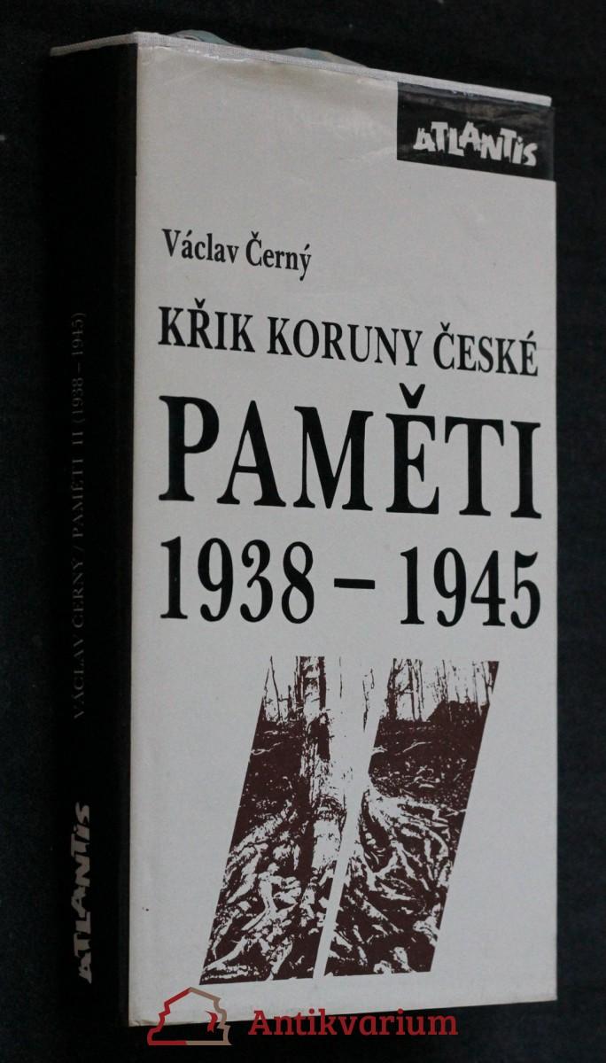 Paměti. [II], 1938-1945, Křik Koruny české : náš kulturní odboj za války