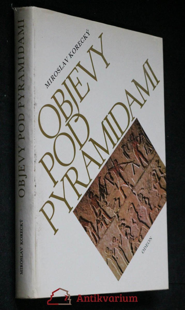 Objevy pod pyramidami : zrod architektoniky ve starověkém Egyptě III. -V. dynastie