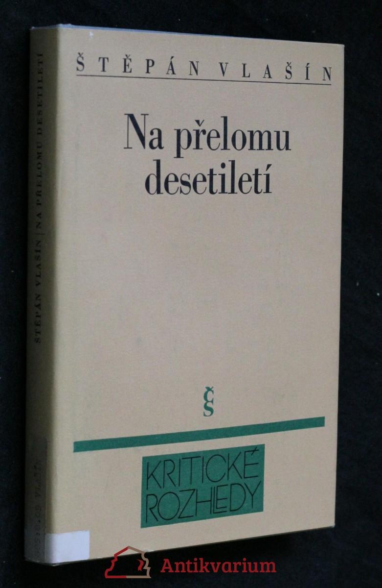 Na přelomu desetiletí : o české próze konce sedmdesátých a začátku osmdesátých let