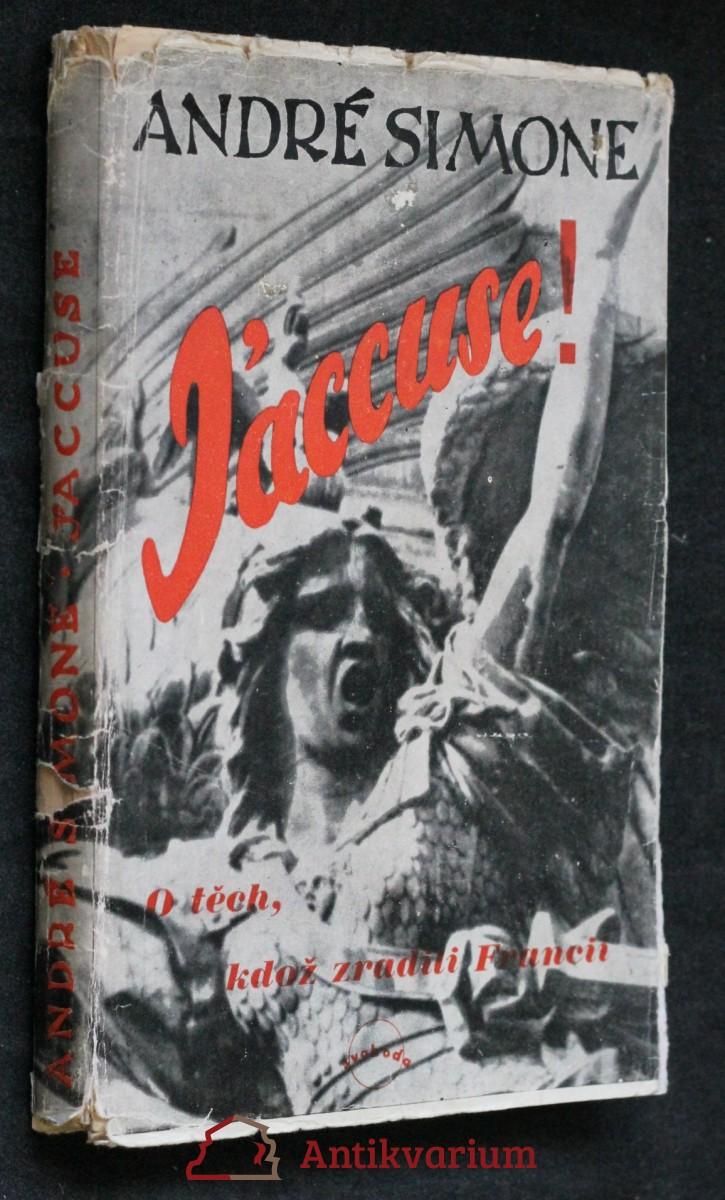 J'accuse! : O těch, kdo zradili Francii