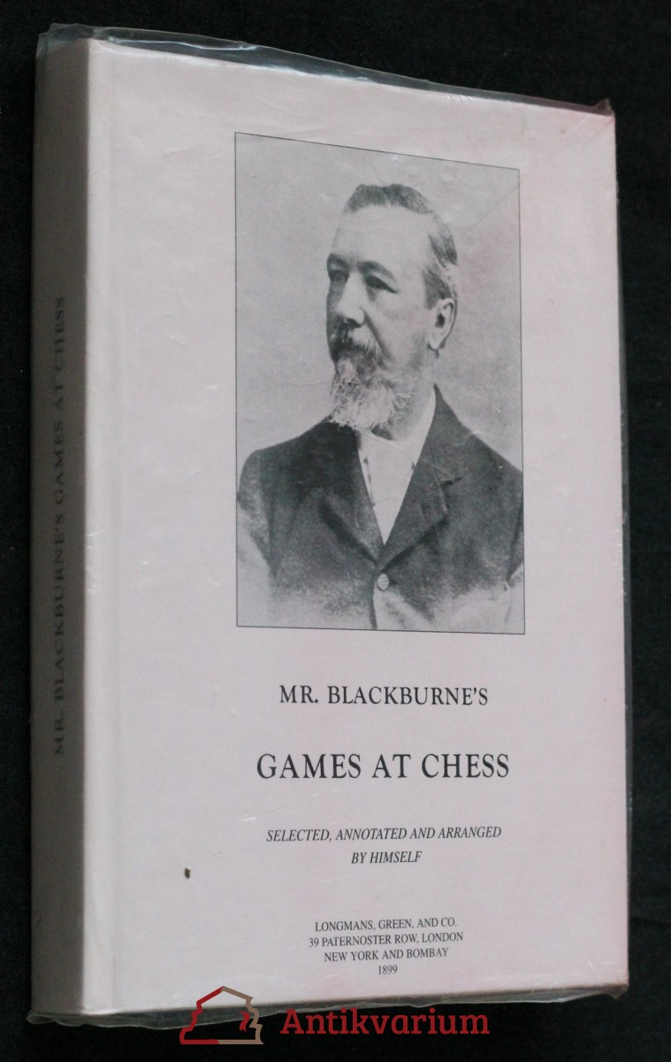 Mr. Blackburne's games at chess  1899 (REPRINT)