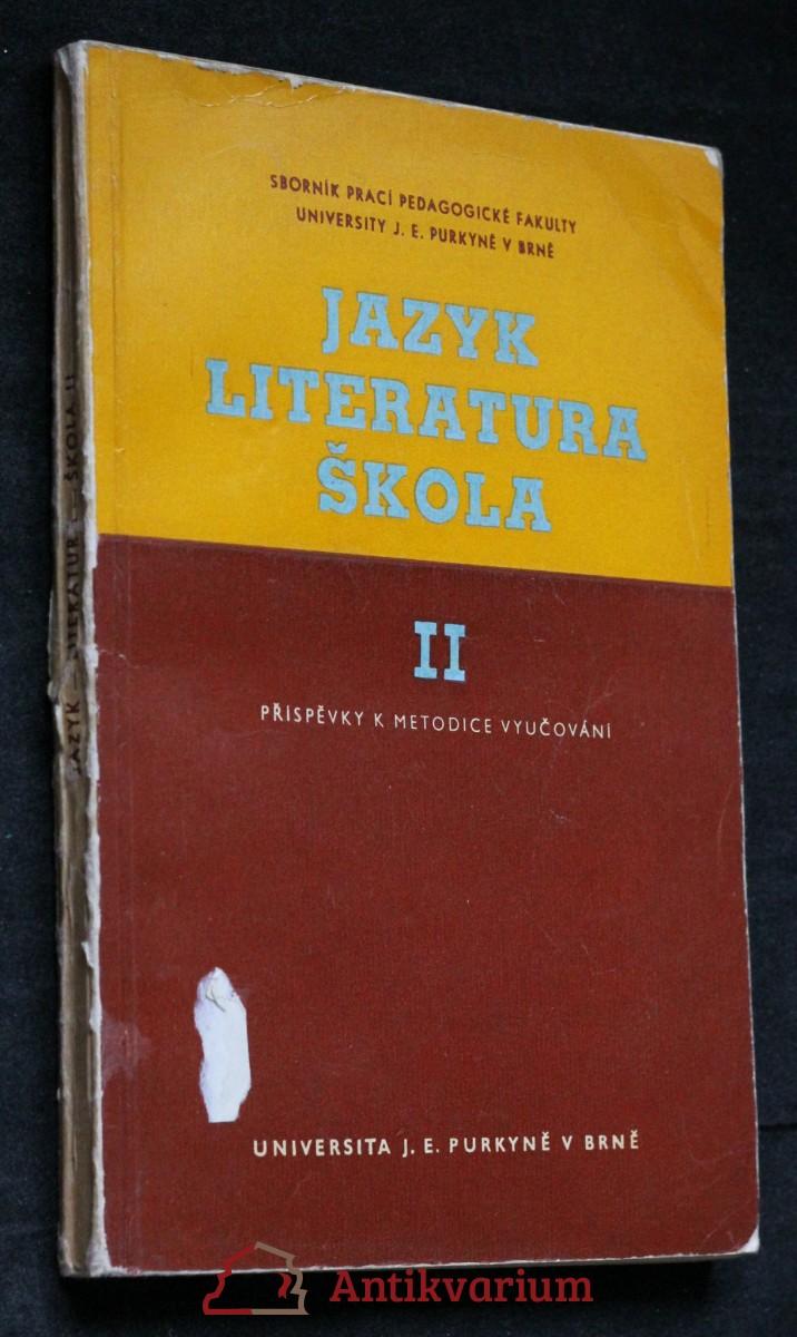 antikvární kniha Jazyk, literatura, škola II. Příspěvky k metodice vyučování , 1970