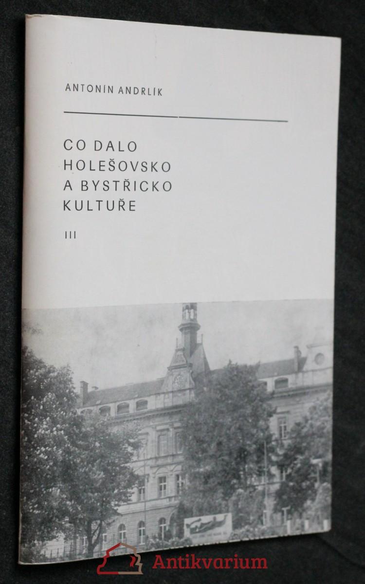 antikvární kniha Co dalo Holešovsko a Bystřicko kultuře III, 1984