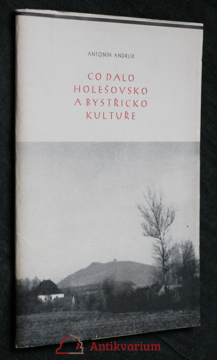 Co dalo Holešovsko a Bystřicko kultuře