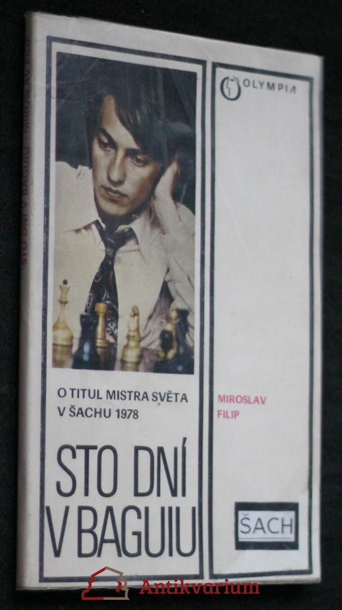 Sto dní v Baguiu : [A. Karpov] o titul mistra světa v šachu 1978