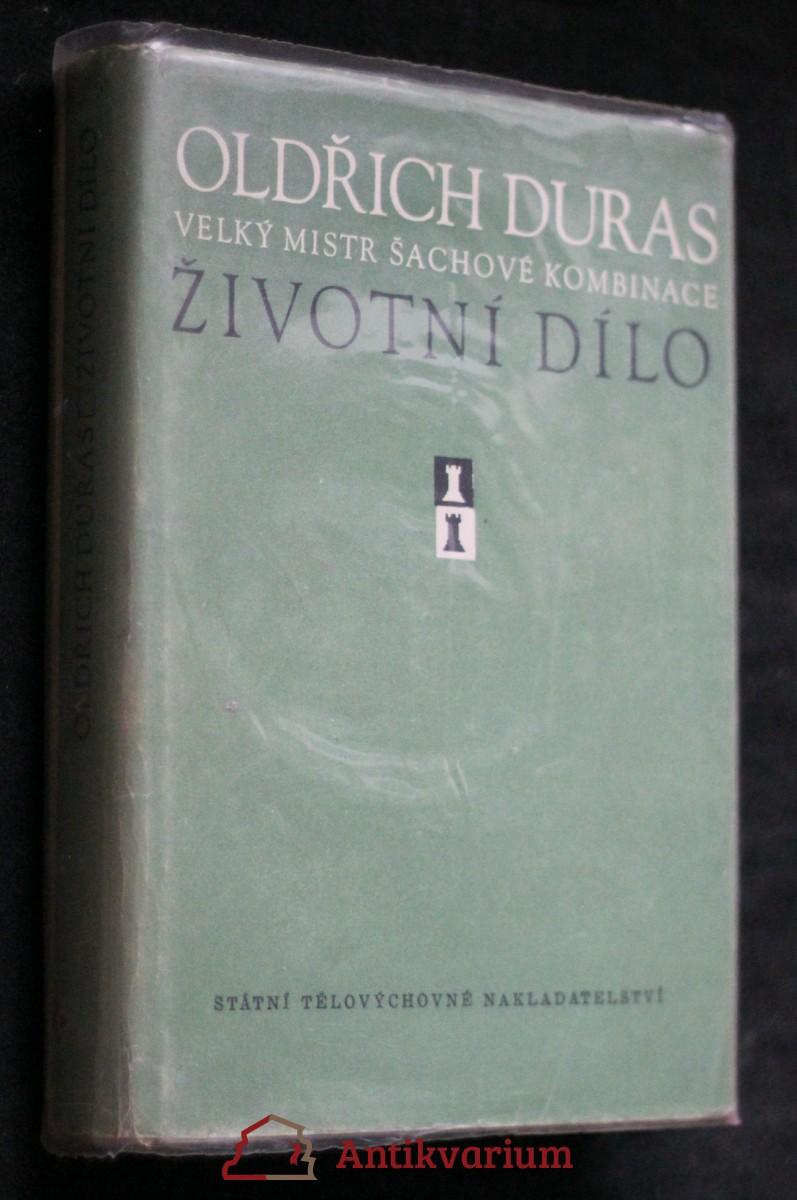 Oldřich Duras, velký mistr šachové kombinace : Životní dílo