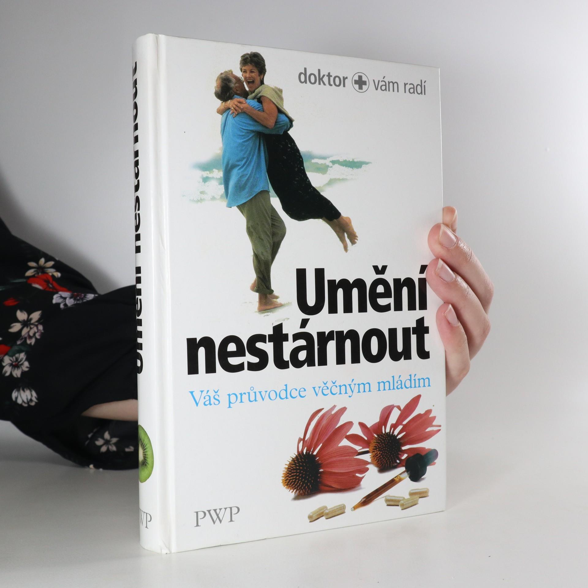 antikvární kniha Umění nestárnout. Váš průvodce věčným mládím, 2004