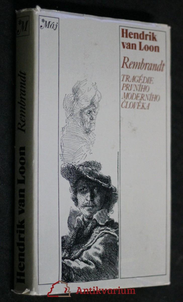 Rembrandt : Tragédie prvního moderního člověka
