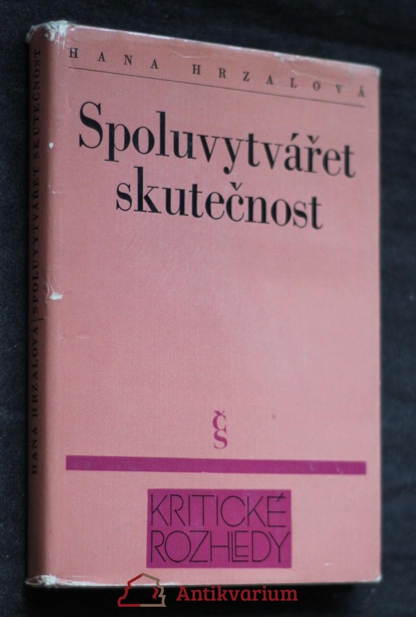 Spoluvytvářet skutečnost : k vývoji české socialistické kritiky a prózy v letech 1945-1975