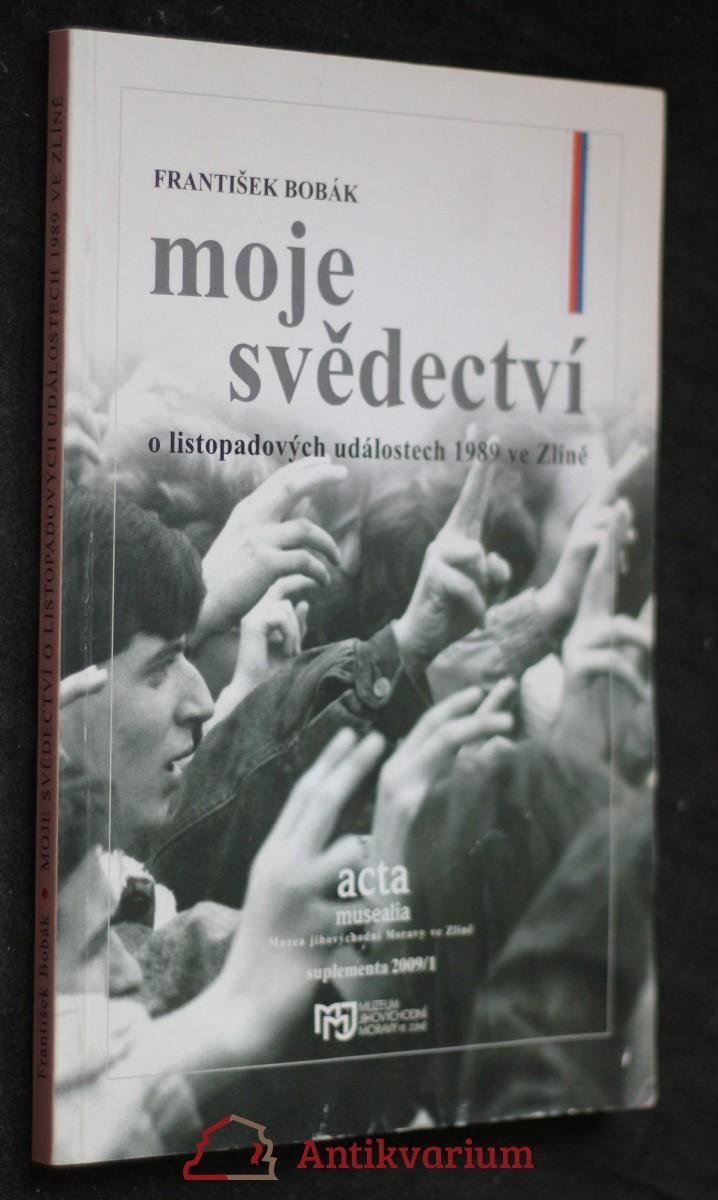 Moje svědectví o listopadových událostech 1989 ve Zlíně
