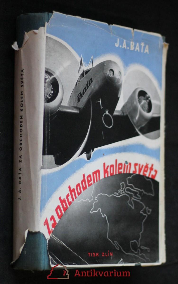 Za obchodem kolem světa : Baťova letecká obchodní výprava kolem světa 6.I.-1.V.1937