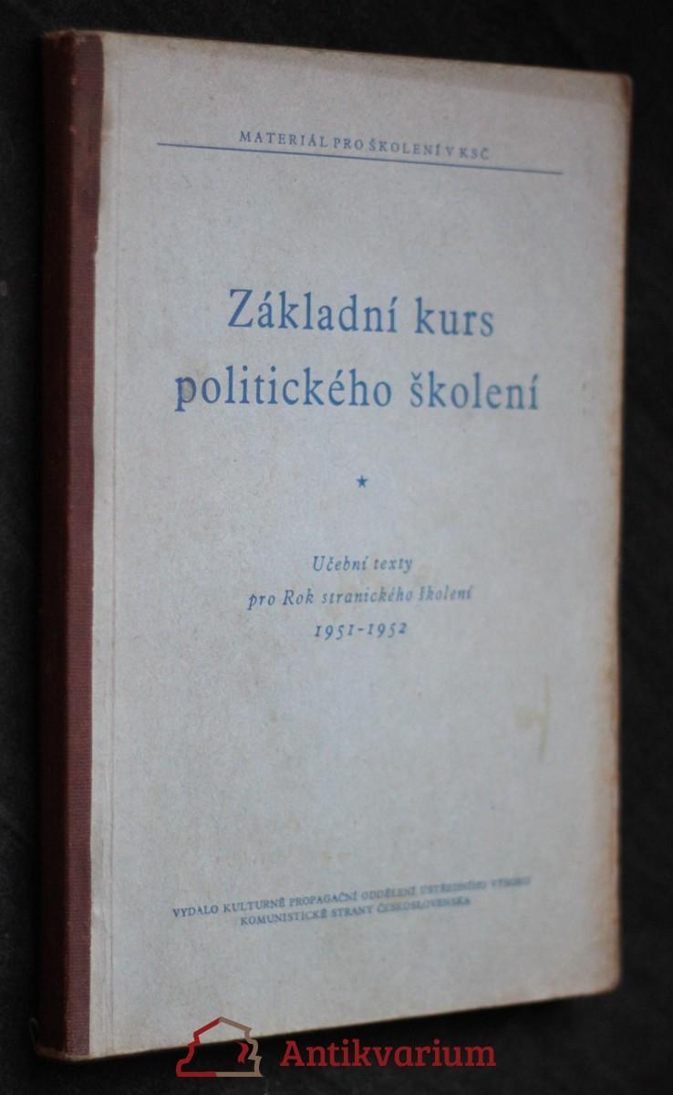 antikvární kniha Základní kurs politického školení : učební texty pro rok stranického školení 1951-1952, neuvedeno