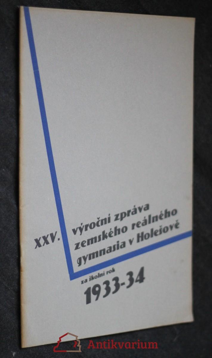 antikvární kniha XXV. výroční zpráva zemského reálného gymnasia v Holešově za školní rok 1933-1934, neuveden