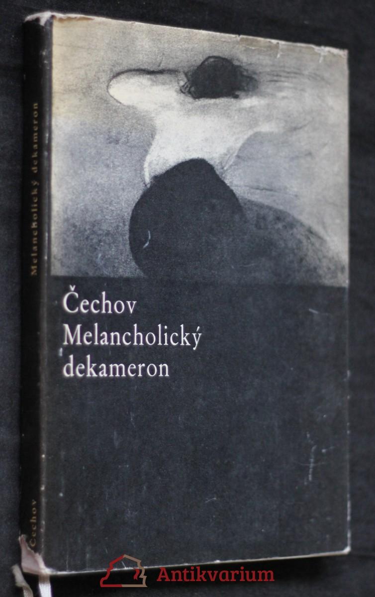 Melancholický dekameron : z povídek Antona Pavloviče Čechova