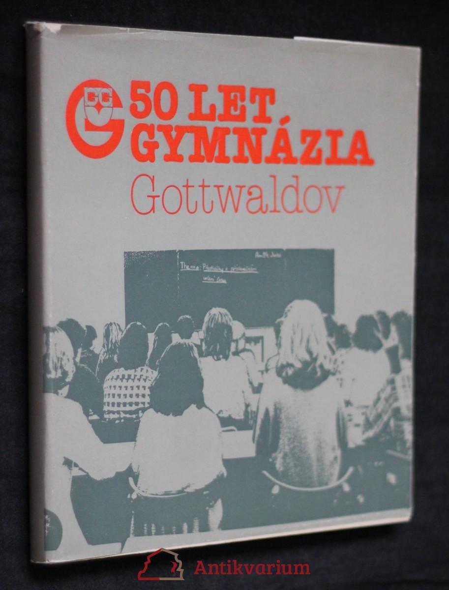antikvární kniha 50 let gymnázia Gottwaldov, 1986