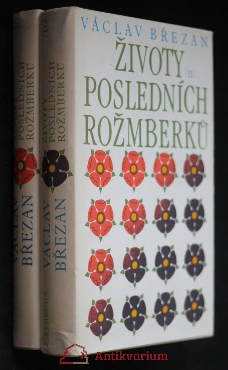Životy posledních Rožmberků, I.-II. díl