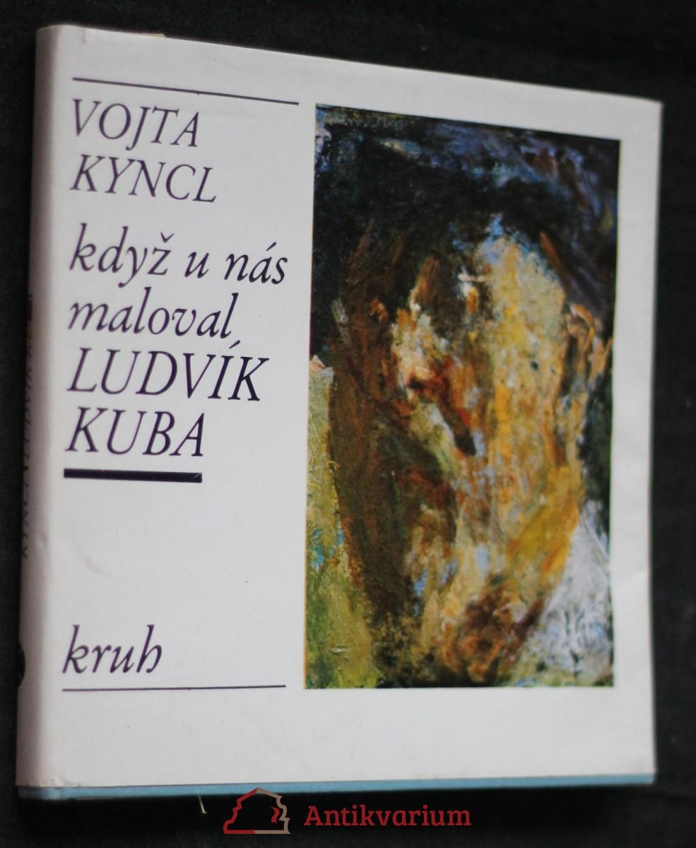 Když u nás maloval Ludvík Kuba