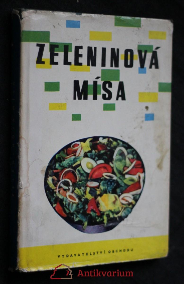Zeleninová mísa : 370 receptů na jídla z různých zelenin