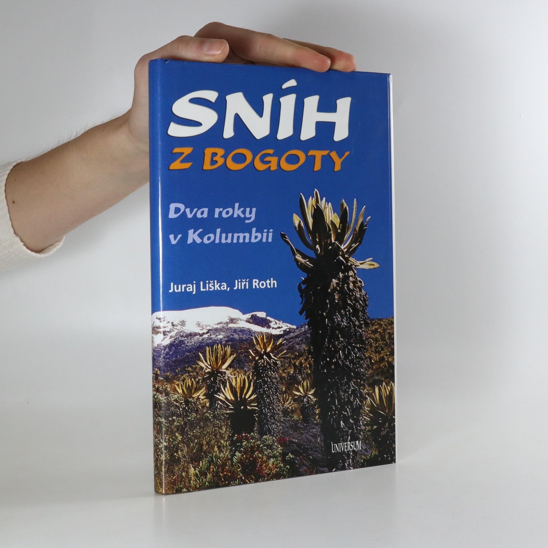 antikvární kniha Sníh z Bogot. Dva roky v Kolumbii, 2004