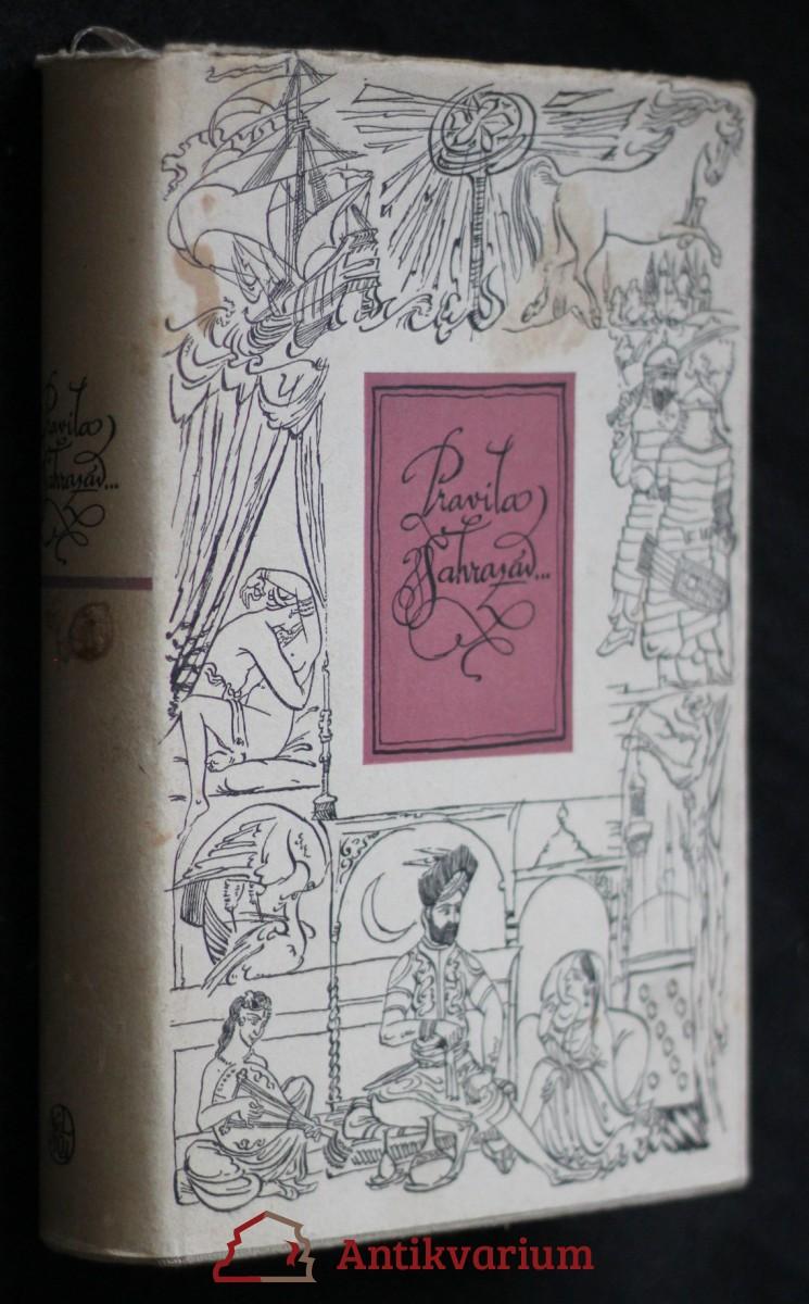 Pravila Šahrazád...: čtyřicet příběhů z knihy Tisíce a jedné noci