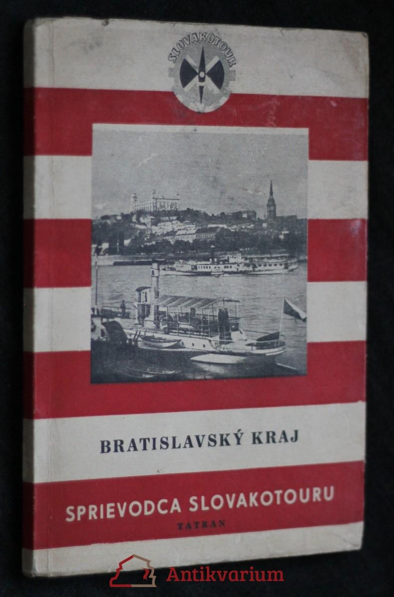 antikvární kniha Bratislavský kraj : Sprievodca Slovakotouru, 1953
