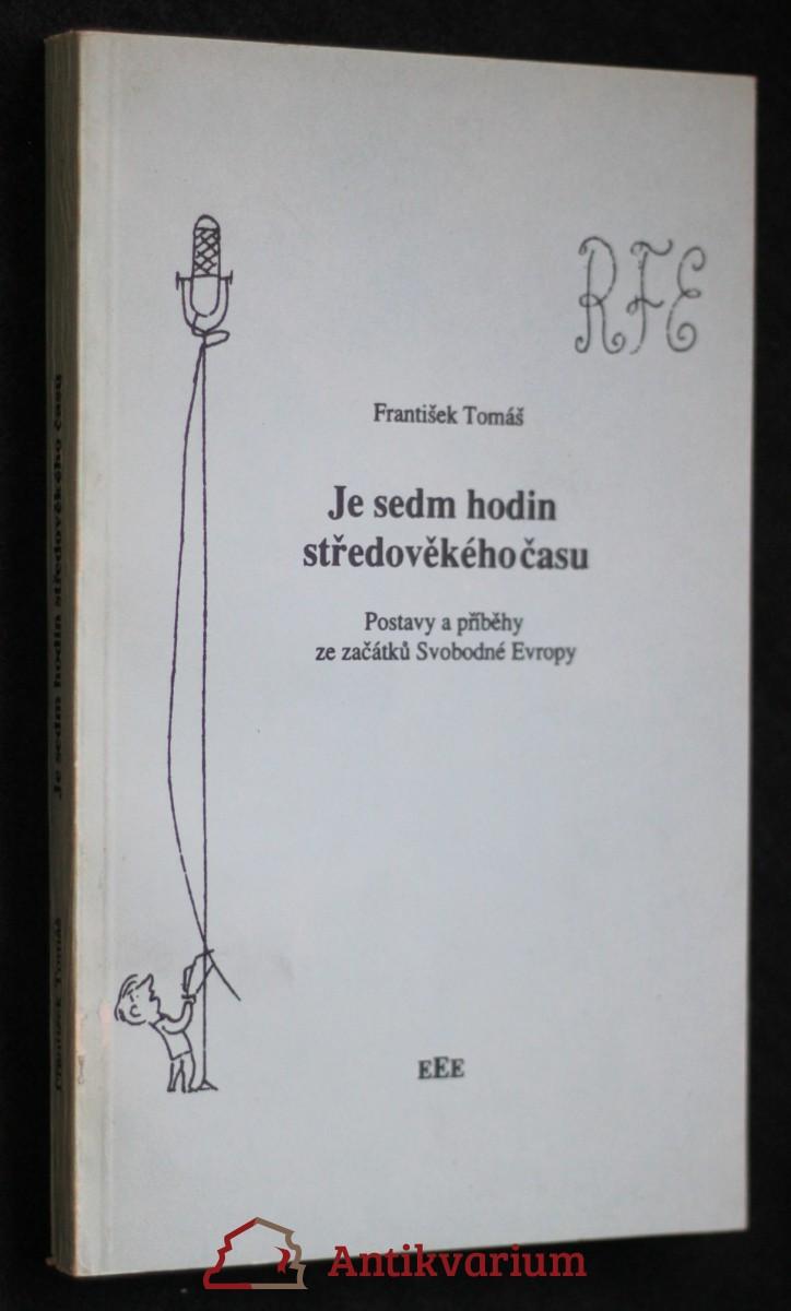 Je sedm hodin středověkého času : postavy a příběhy ze začátků Svobodné Evropy