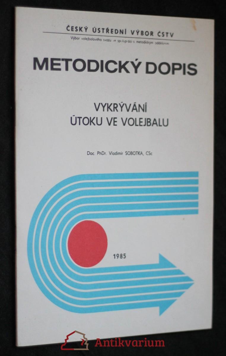 antikvární kniha Metodický dopis, vykrývání útoku ve volejbalu , 1985