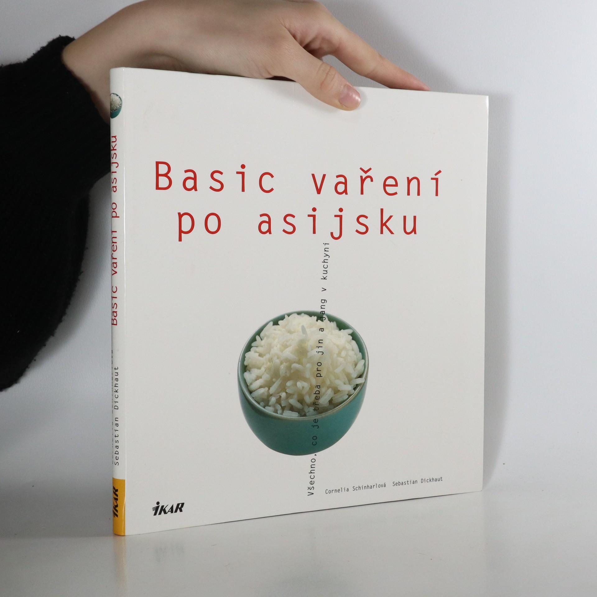 antikvární kniha Basic vaření po asijsku. Všechno, co je třeba pro jin a jang v kuchyni, 2006