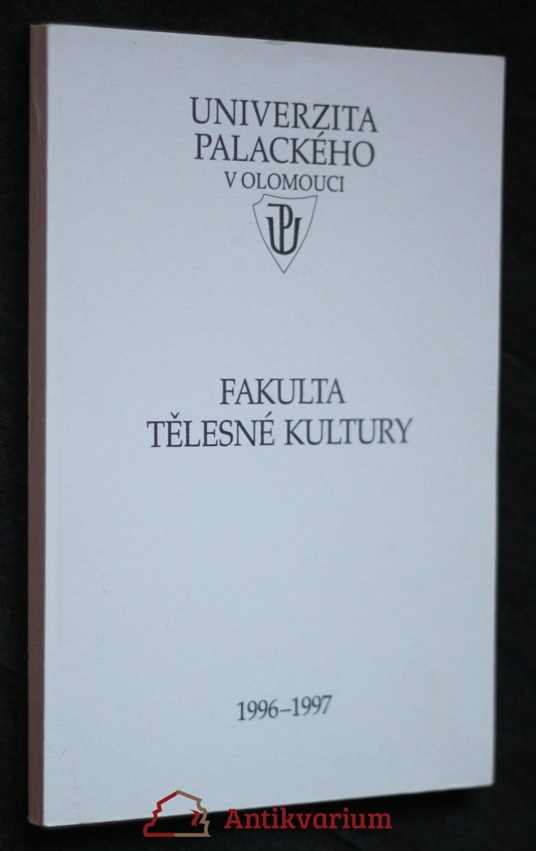 antikvární kniha Fakulta tělesné kultury 1996-1997, neuveden