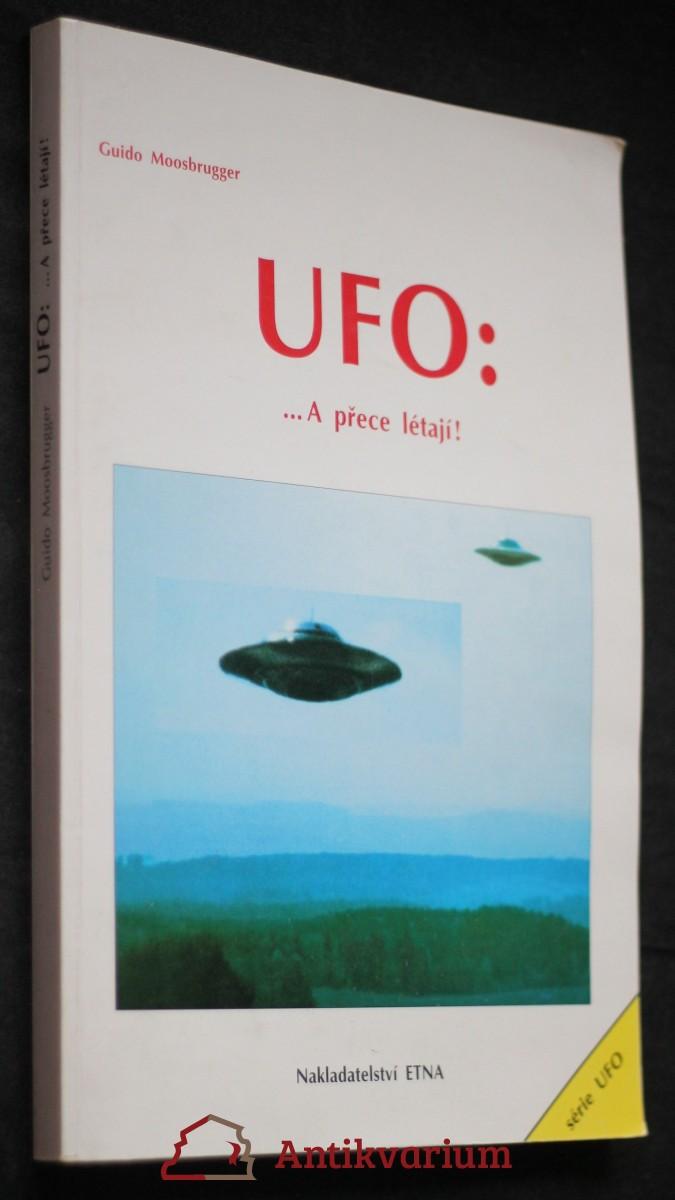 UFO : ...a přece létají!