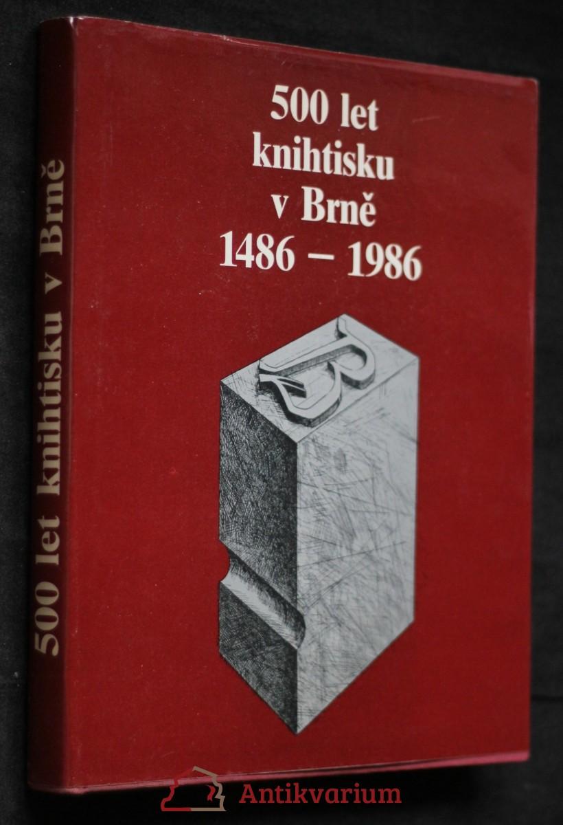 500 let knihtisku v Brně : 1486-1986