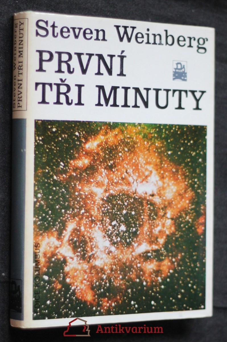 První tři minuty : Moderní pohled na počátek vesmíru
