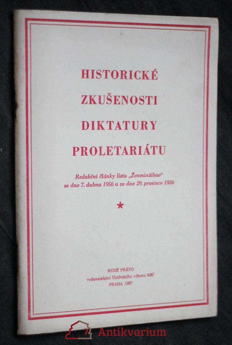 antikvární kniha Historické zkušenosti diktatury proletariátu : redakční články listu Ženminžibao ze dne 7. dubna 1956 a ze dne 29. prosince 195, 1957