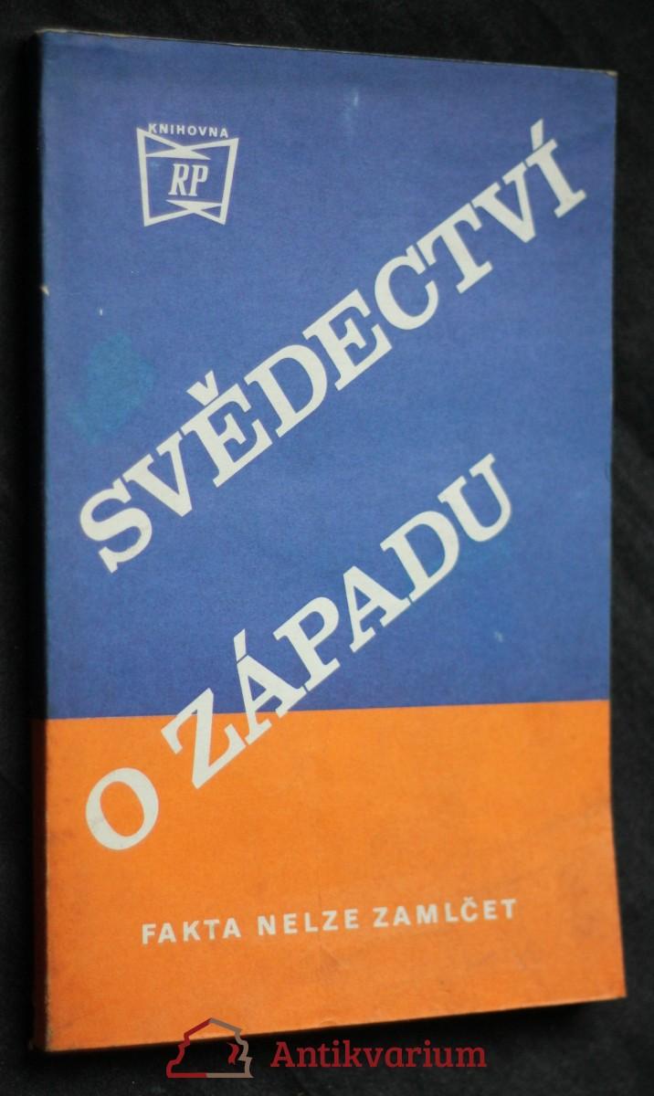 antikvární kniha Svědectví o západě : fakta nelze zamlčet Svědectví o západ, 1973
