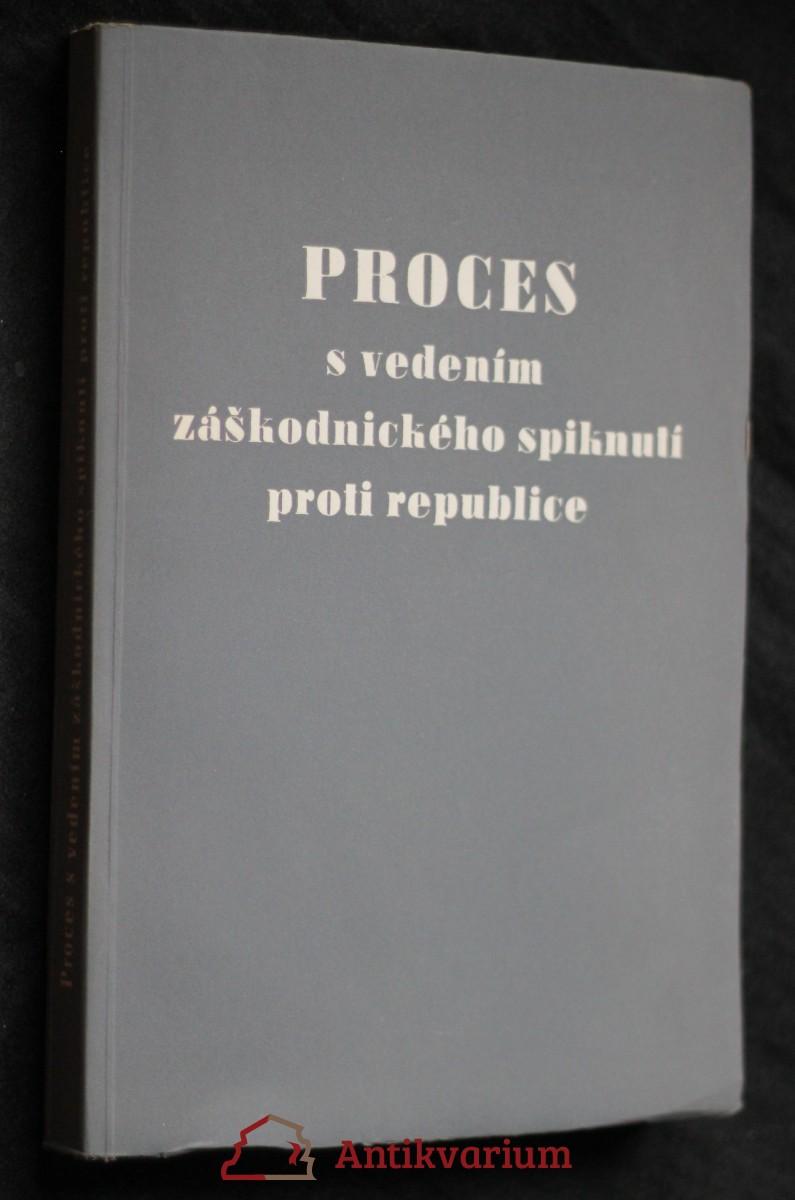 Proces s vedením záškodnického spiknutí proti republice : Horáková a společníci