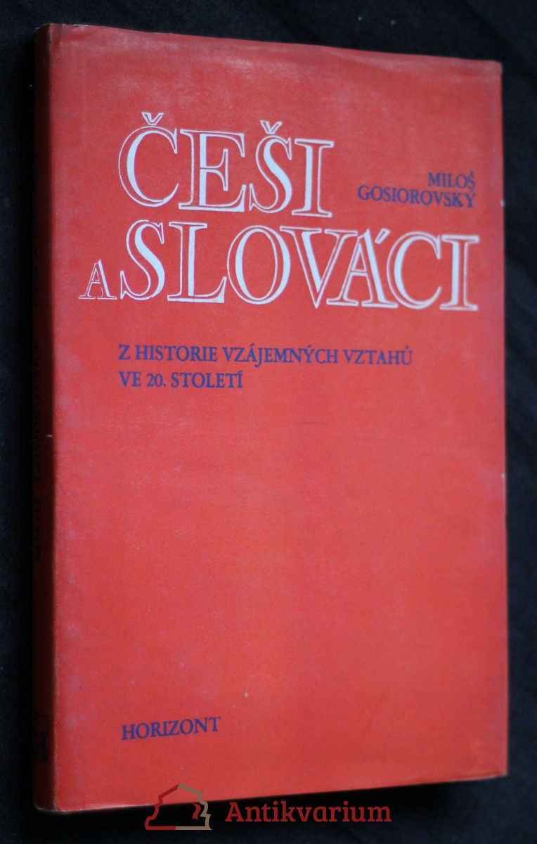 Češi a Slováci : historie vzájemných vztahů ve 20. století