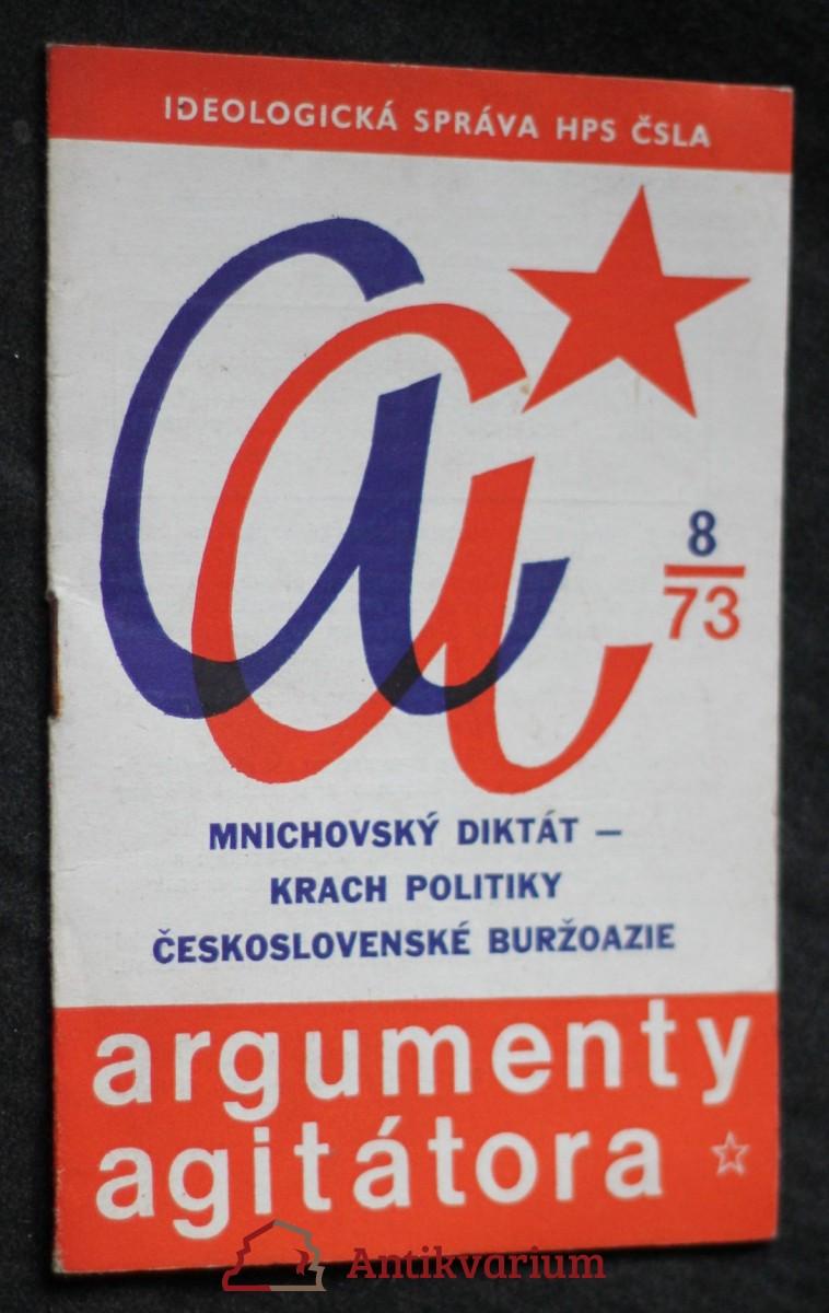 antikvární kniha Mnichovský diktát-krach politiky Československé buržoazie, argumenty agitátora 8/73, 1973