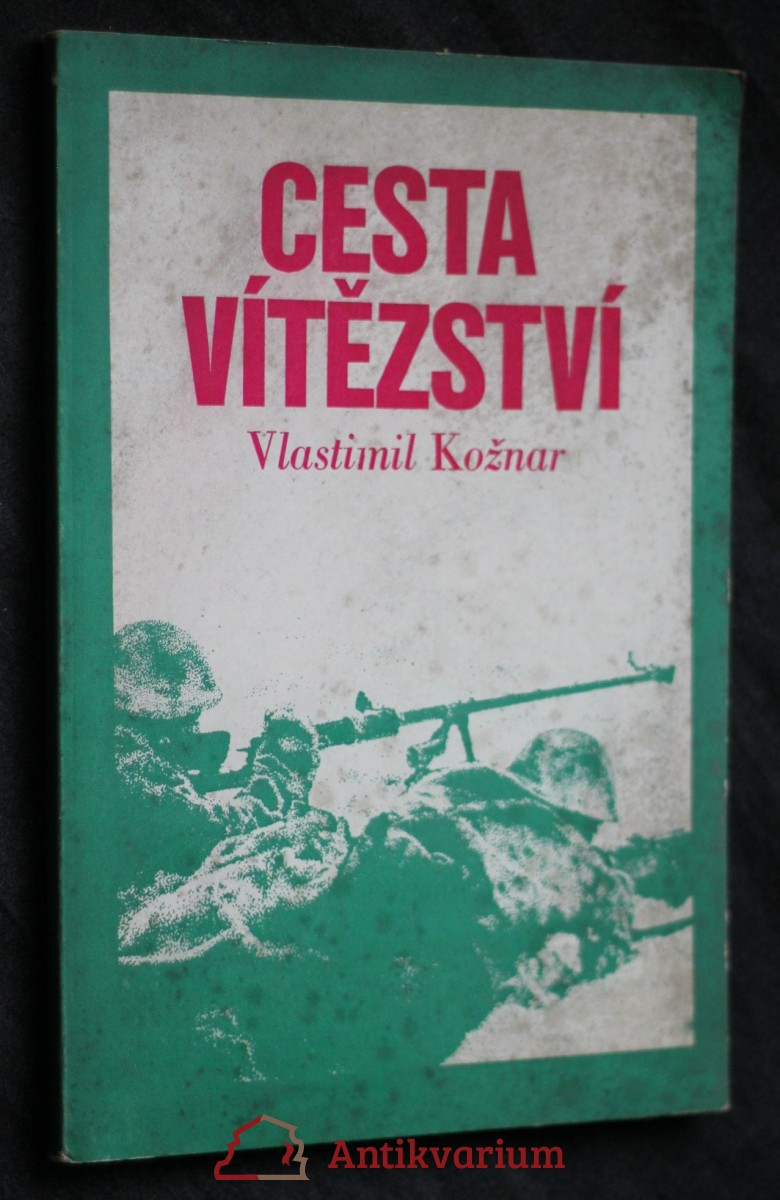 antikvární kniha Cesta vítězství : Bojová cesta československých vojenských jednotek v SSSR, 1975
