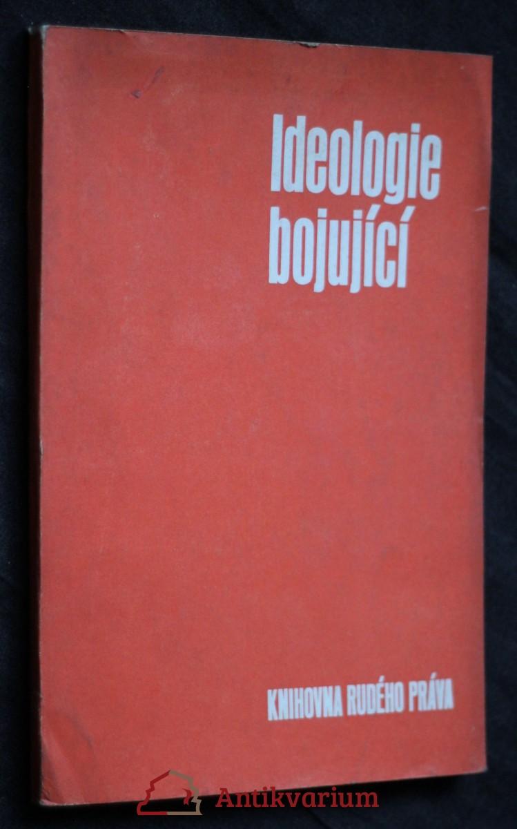 antikvární kniha Ideologie bojující : Sborník, 1974